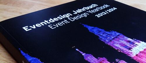 Artikelbild für: Eventdesign Jahrbuch 2013/2014 – 2 Highlight-Projekte