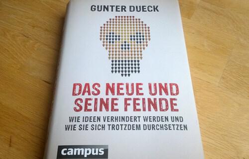 Artikelbild für: Das Neue und seine Feinde: wie Firmen und Strukturen Innovationen verhindern – Buch von Gunter Dueck