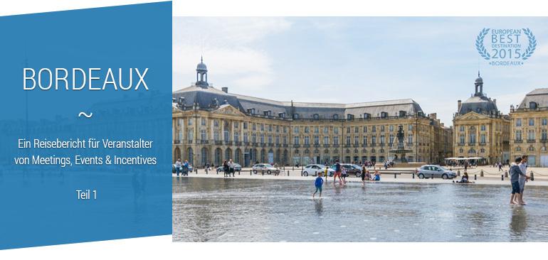 Bordeaux: Tipps für Veranstaltungen & Incentives (Teil 1)