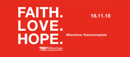 Artikelbild für: Event-Tipp: TEDxMünchen – Faith. Love. Hope.