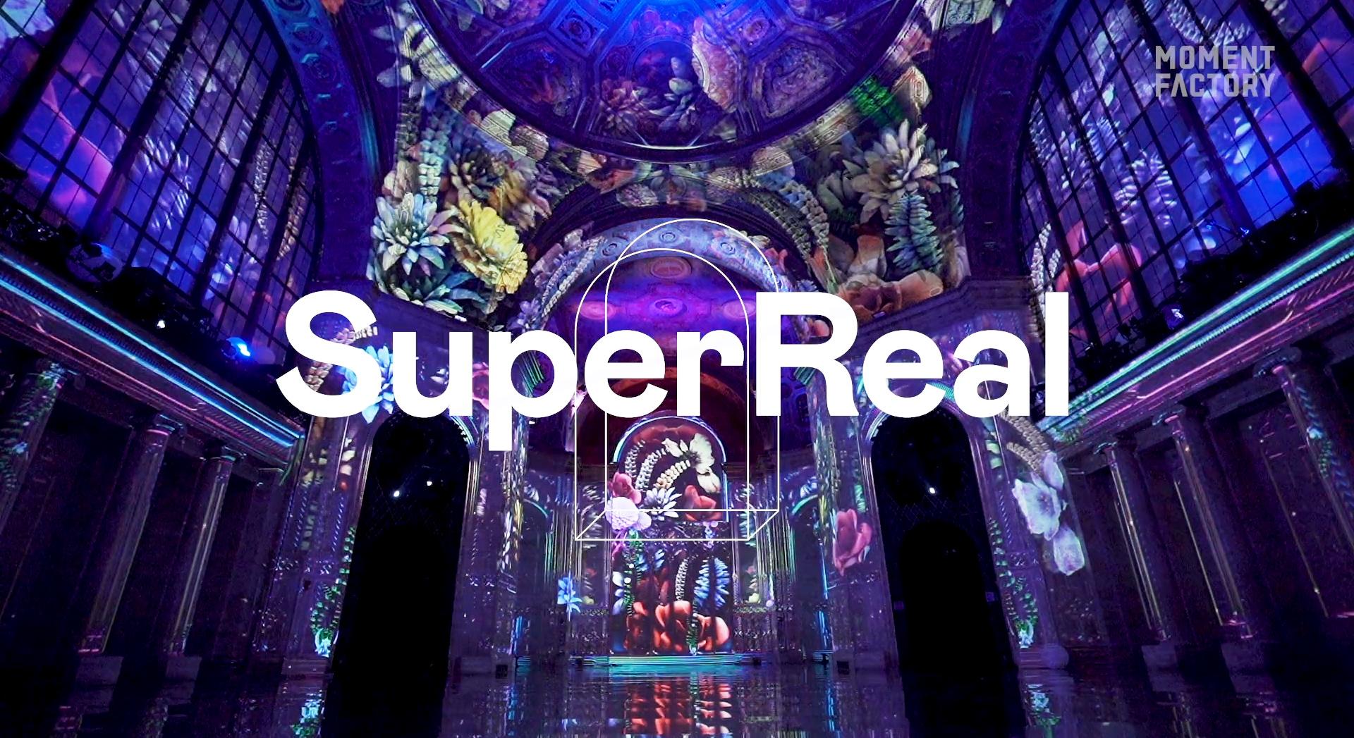 Bombastisches Multimedia Erlebnis von Moment Factory: SuperReal